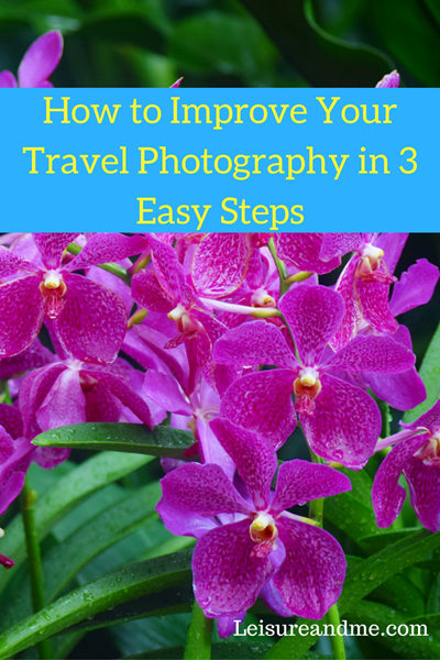 How to Improve Your Travel Photography in 3 Easy Steps