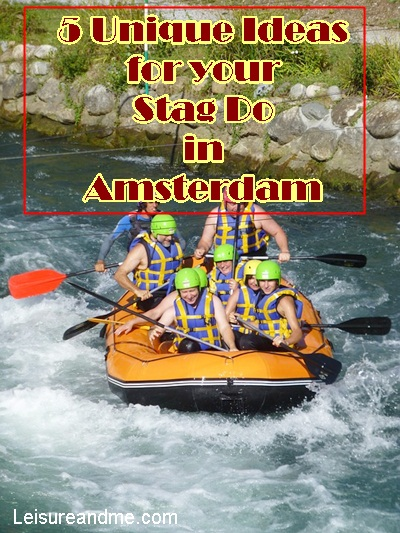 5 Unique Ideas for your Stag Do in Amsterdam