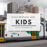 Travel Melbourne with Kids : Top Things To Do