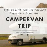 5 Tips To Help You Get The Best Experience From Your Campervan Trip