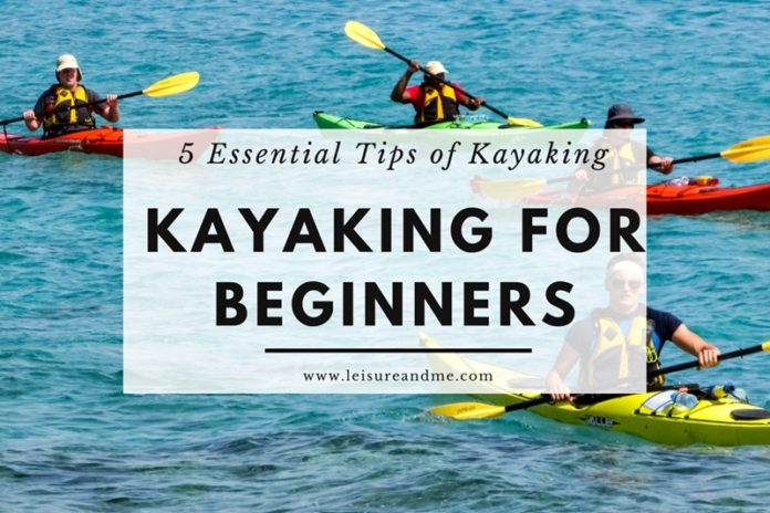 Essential Tips of Kayaking for Beginners
