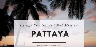 Things You Should Not Miss When You Are In Pattaya