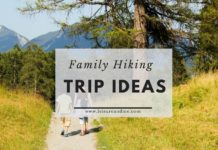 Family Hiking Trip Ideas You Should Consider