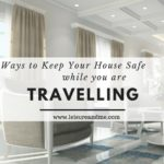 6 Ways to Keep Your House Safe While You're Traveling