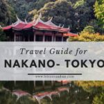 A Travel Guide for Nakano Tokyo