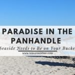 Paradise in the Panhandle: Why Seaside Needs to Be on Your Bucket List
