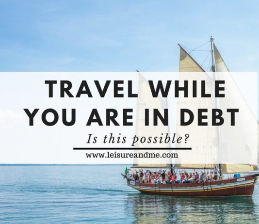 Travel While You are in Debt