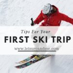 Tips For Your First Ski Trip