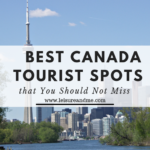 Best Canada Tourist Spots that You Should Not Miss