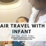 Air Travel with Infant for the First Time – Advice for First Time Moms