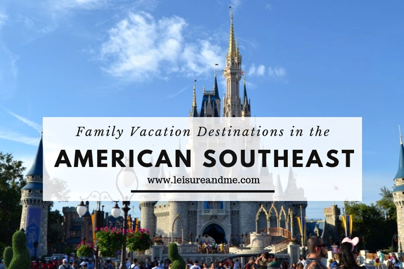 Family Vacation Destinations in the American Southeast