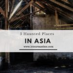 5 Haunted Places in Asia That Are Beyond Creepy