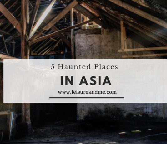 5 Haunted Places in Asia